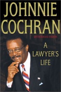 A Lawyers Life johnnie Cochran